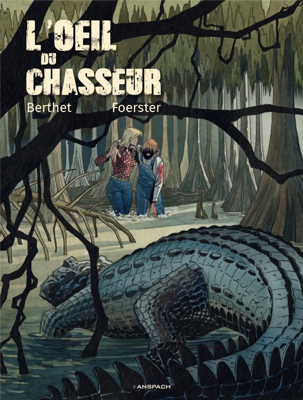 L'OEIL DU CHASSEUR FOERSTER/BERTHET ANSPACH
