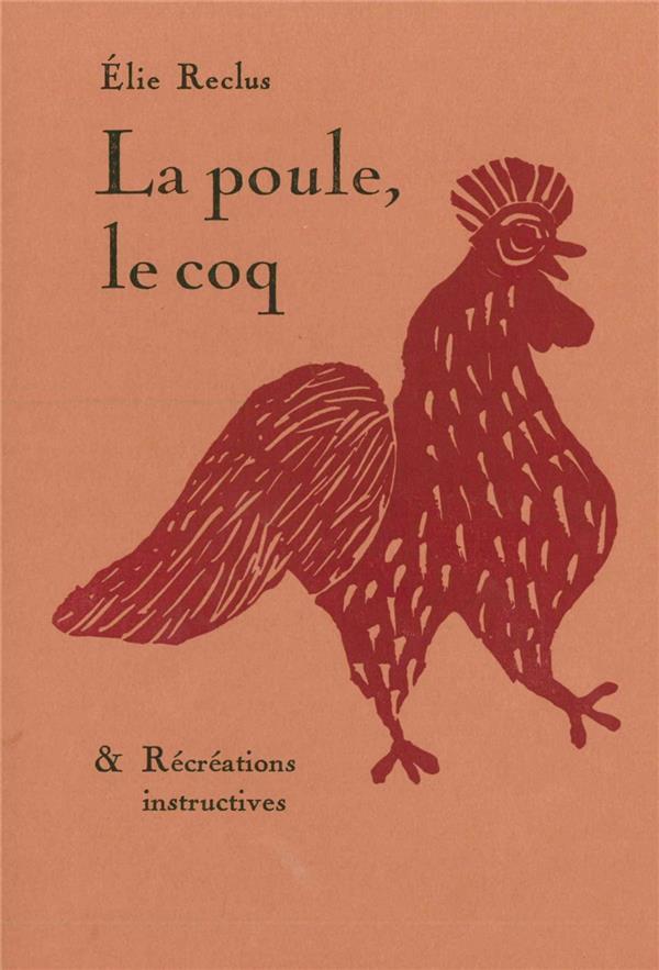 LA POULE, LE COQ - & RECREATIONS INSTRUCTIVES