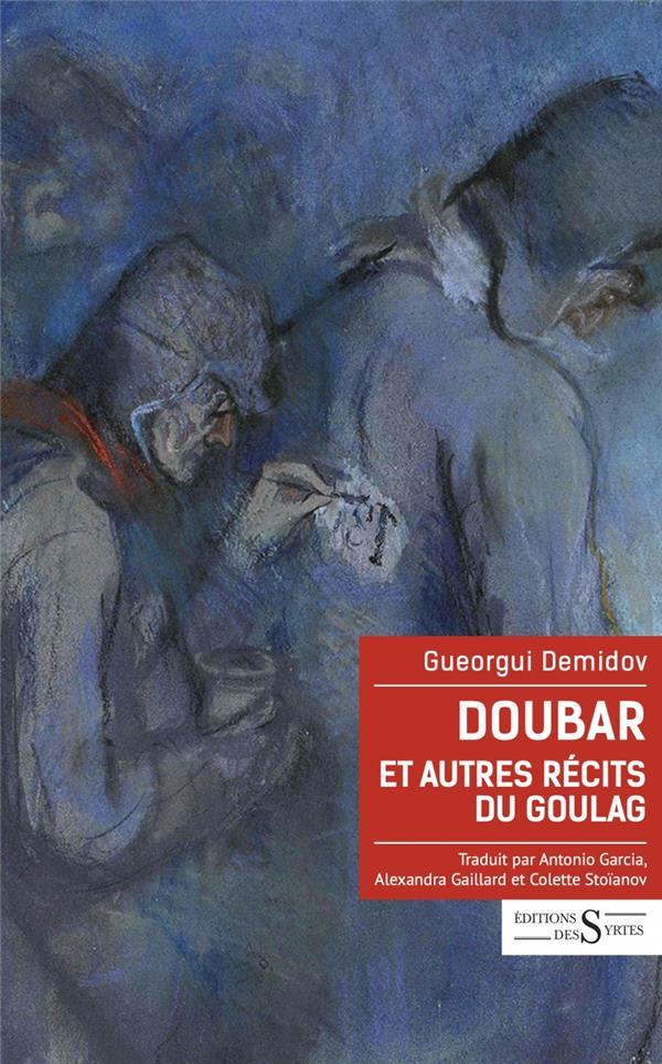 DOUBAR ET AUTRES RECITS DU GOULAG DEMIDOV, GUEORGUI DES SYRTES