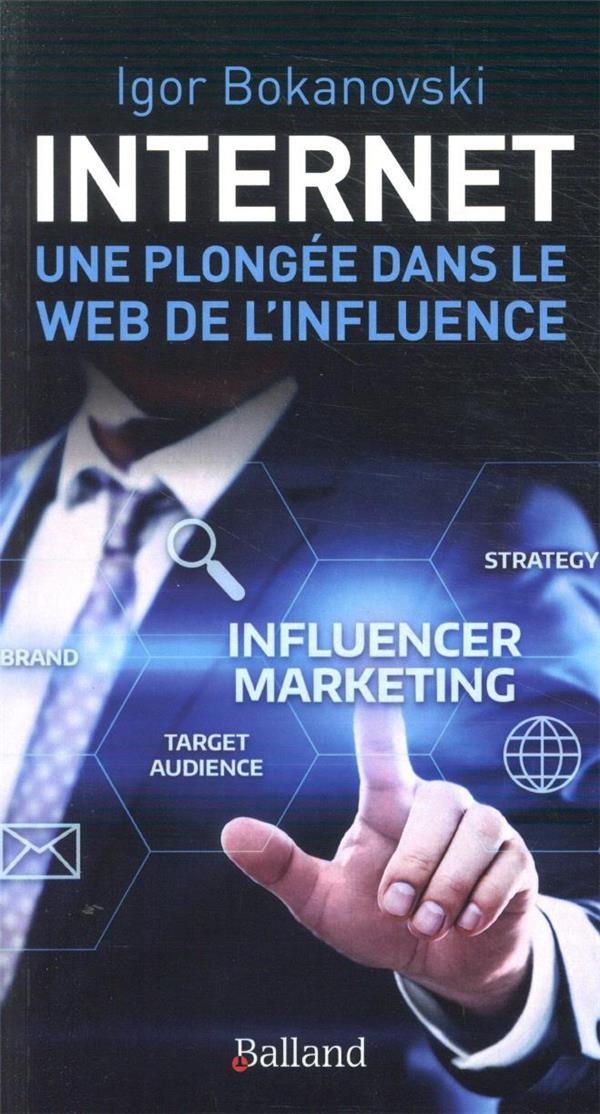 INTERNET :  UNE PLONGEE DANS LE WEB DE L-IN FLUENCE
