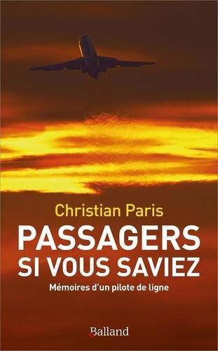 PASSAGERS SI VOUS SAVIEZ... - MEMOIRES D'UN PILOTE DE LIGNE