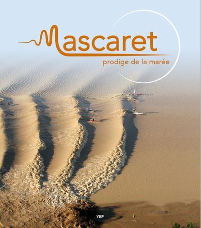 MASCARET,  PRODIGE DE LA MAREE