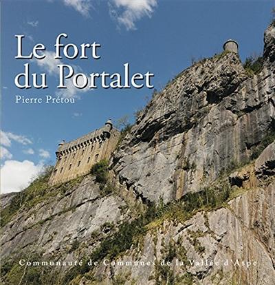 LE FORT DU PORTALET PRETOU PIERRE Communauté de communes de la vallée d'Aspe