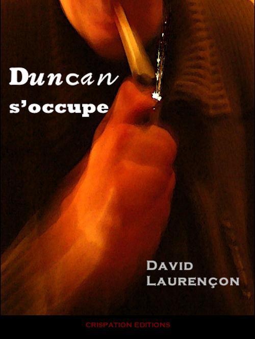 DUNCAN S'OCCUPE DAVID LAURENCON CRISPATION
