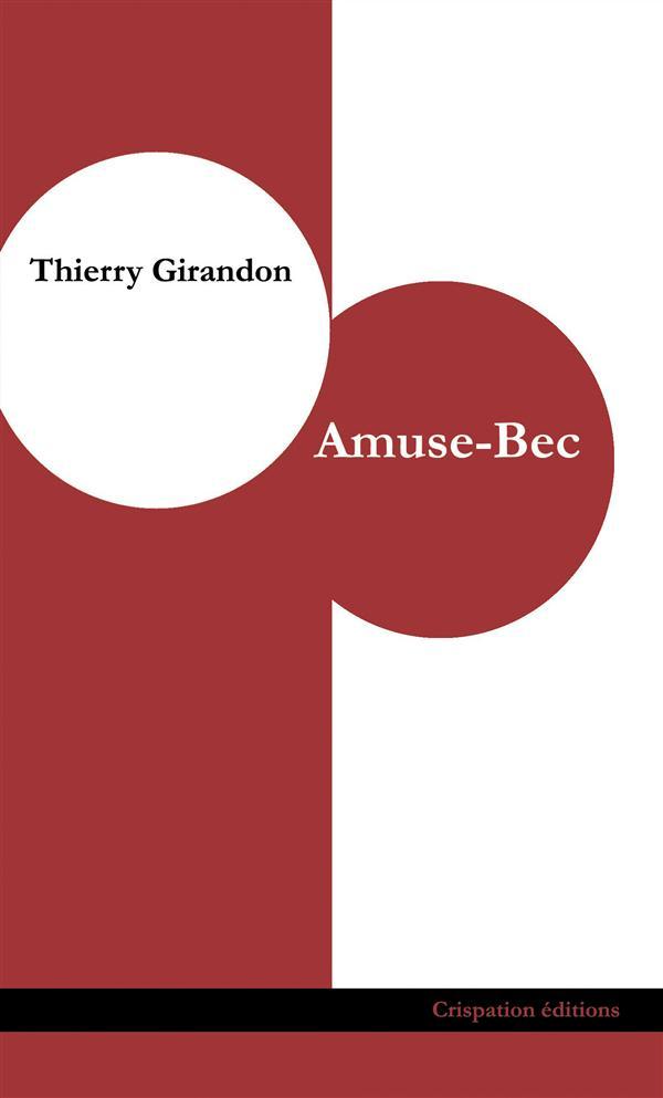 AMUSE-BEC THIERRY GIRANDON CRISPATION