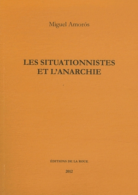 LES SITUATIONNISTES ET L-ANARCHIE