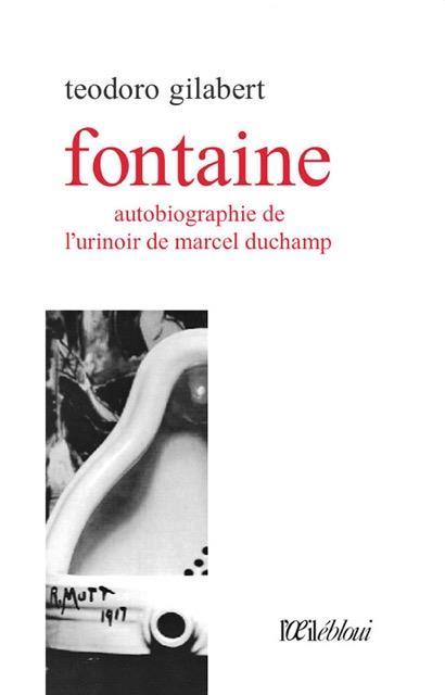 FONTAINE  -  AUTOBIOGRAPHIE DE L'URINOIR DE MARCEL DUCHAMP