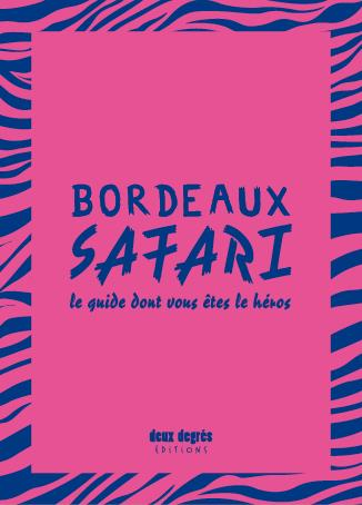 BORDEAUX SAFARI (NOUVELLE EDITION)