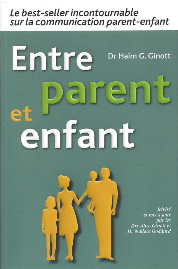 ENTRE PARENT ET ENFANT GINOTT HAIM L'Atelier des parents