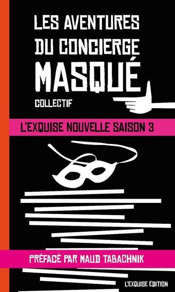 LES AVENTURES DU CONCIERGE MASQUE COLLECTIF Exquise édition