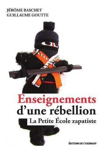 ENSEIGNEMENTS D'UNE REBELLION  -  LA PETITE ECOLE ZAPATISTE
