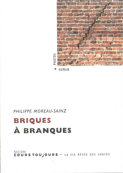BRIQUES A BRANQUES Moreau-Sainz Philippe Cours toujours