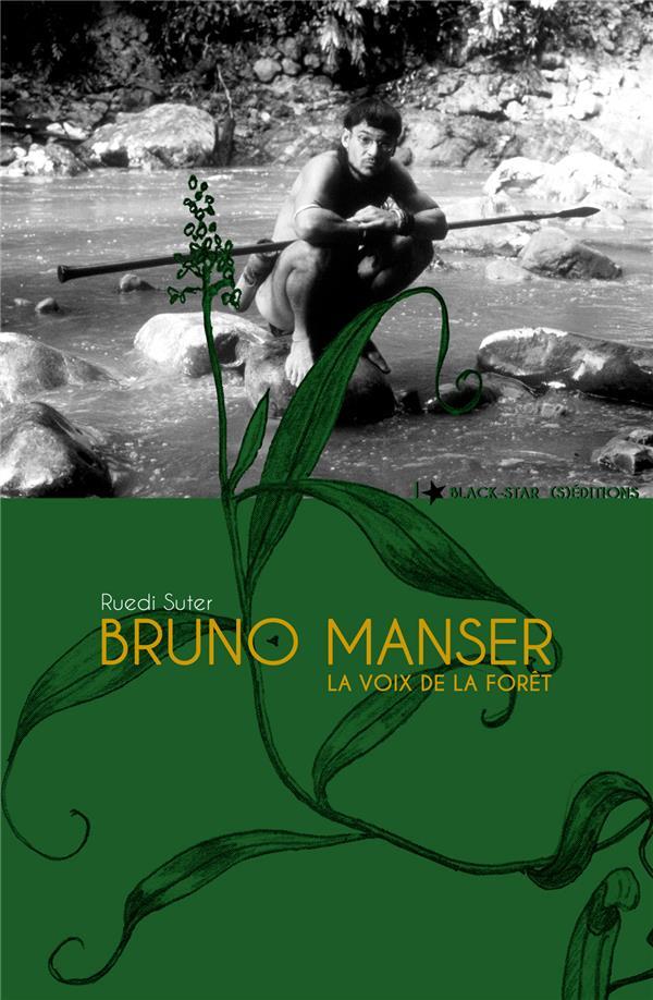 BRUNO MANSER, LA VOIX DE LA FORET