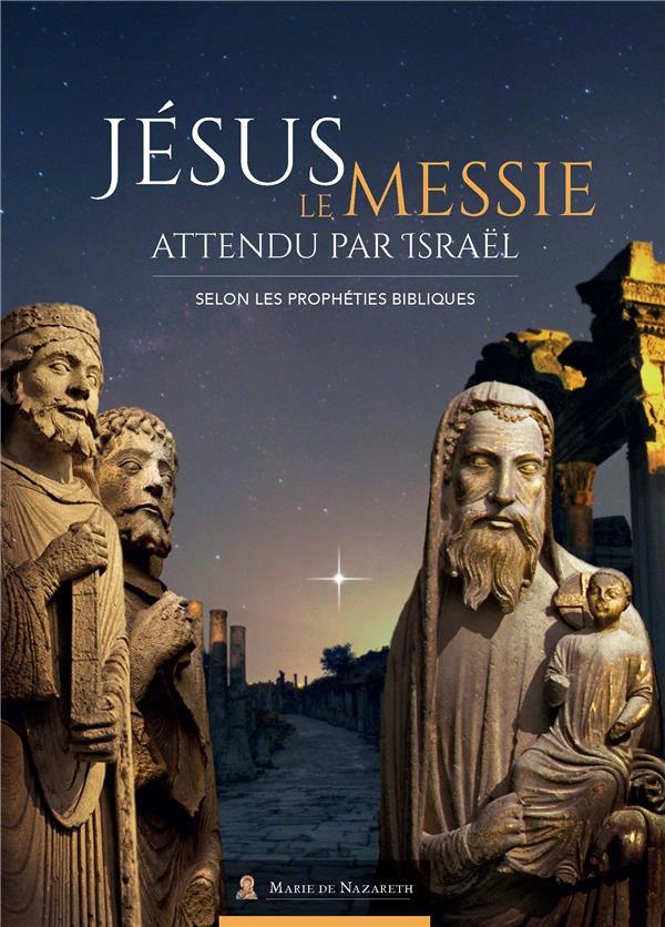 JESUS LE MESSIE ATTENDU PAR ISRAEL