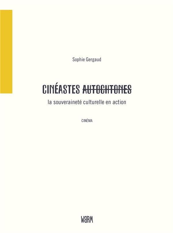 CINEASTES (AUTOCHTONES), LA SOUVERAINETE CULTURELLE EN ACTION