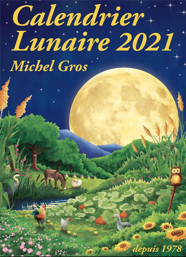 CALENDRIER LUNAIRE 2021 GROS, MICHEL CALENDRIER LUNA