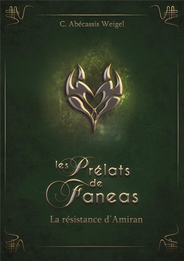 LES PRELATS DE FANEAS T.3  -  LA RESISTANCE D'AMIRAN C. ABECASSIS WEIGEL FERYL