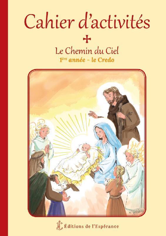 CAHIER D'ACTIVITES LE CHEMIN DU CIEL - 1ERE ANNEE