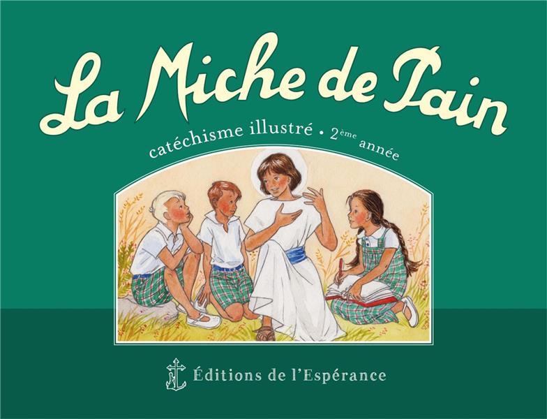 LA MICHE DE PAIN  -  CATECHISME ILLUSTRE 2E ANNEE