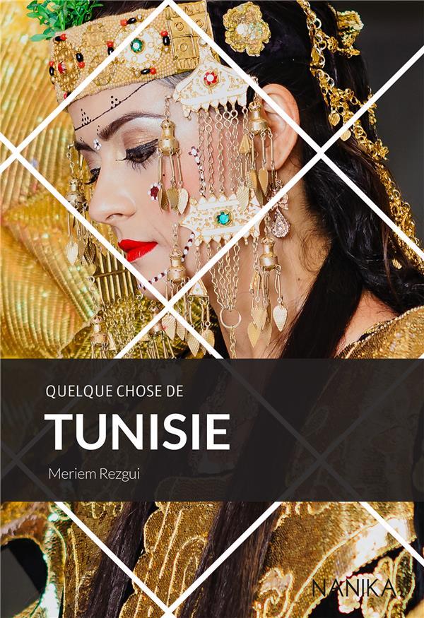 QUELQUE CHOSE DE TUNISIE  NANIKA
