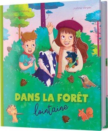 DANS LA FORET LOINTAINE DELCLOY, FLORENCE  CHOCOLATINE
