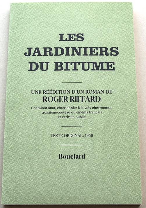 LES JARDINIERS DU BITUME RIFFARD ROGER BOUCLARD