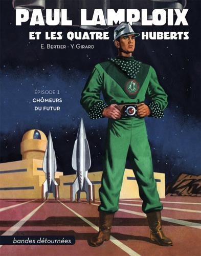 PAUL LAMPLOIX ET LES QUATRE HUBERTS T.1     CHOMEURS DU FUTUR