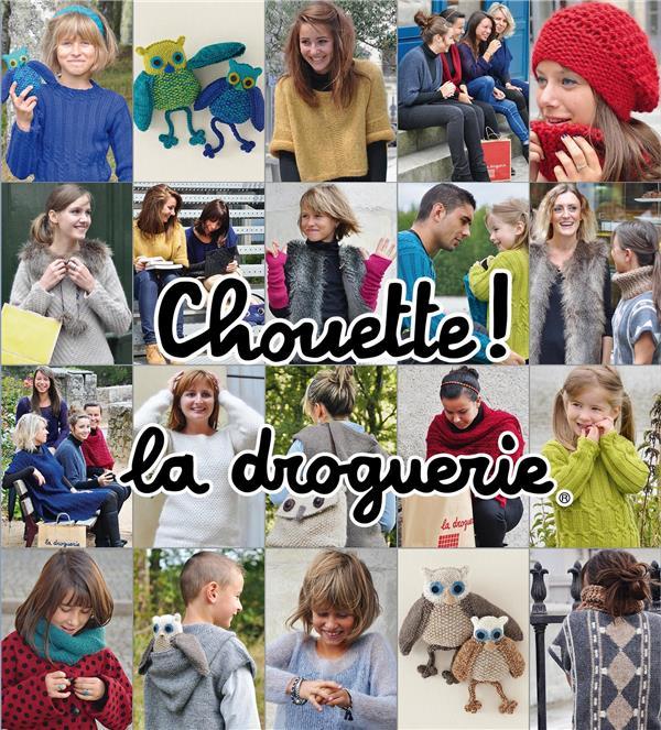 CHOUETTE ! LA DROGUERIE