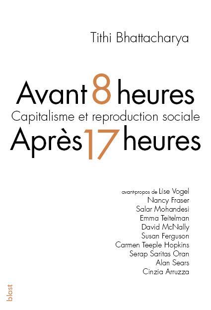 AVANT 8 HEURES, APRES 17 HEURES  -  CAPITALISME ET REPRODUCTION SOCIALE