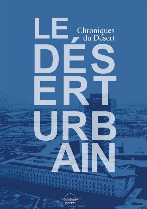 LE DESERT URBAIN