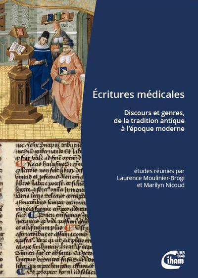 ECRITURES MEDICALES - DISCOURS ET GENRES, DE LA TRADITION ANTIQUE A L'EPOQUE MODERNE