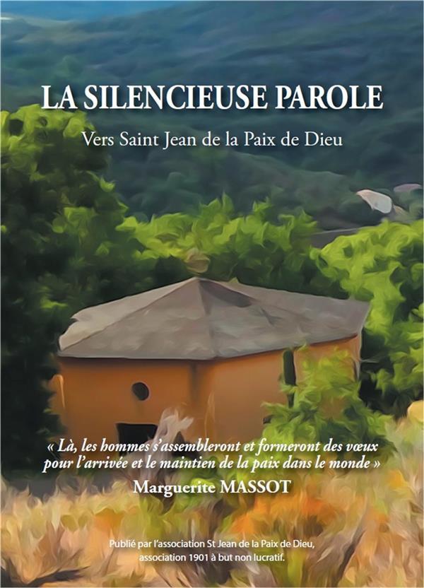 LA SILENCIEUSE PAROLE  -  VERS SAIN JEAN DE LA PAIX DE DIEU