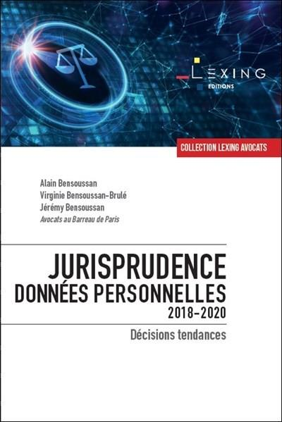 JURISPRUDENCE DONNEES PERSONNELLES 2018-2020  -  DECISIONS TENDANCES