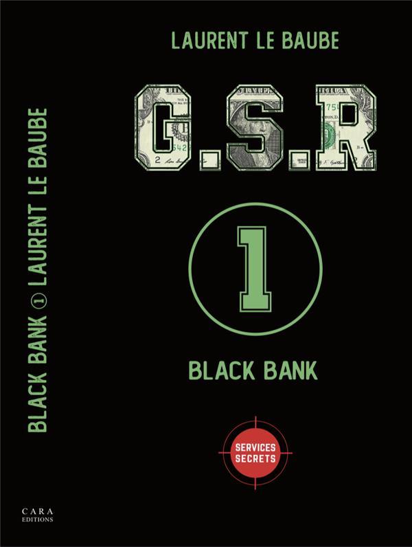 G.S.R BLACK BANK LAURENT LE BAUBE CARA