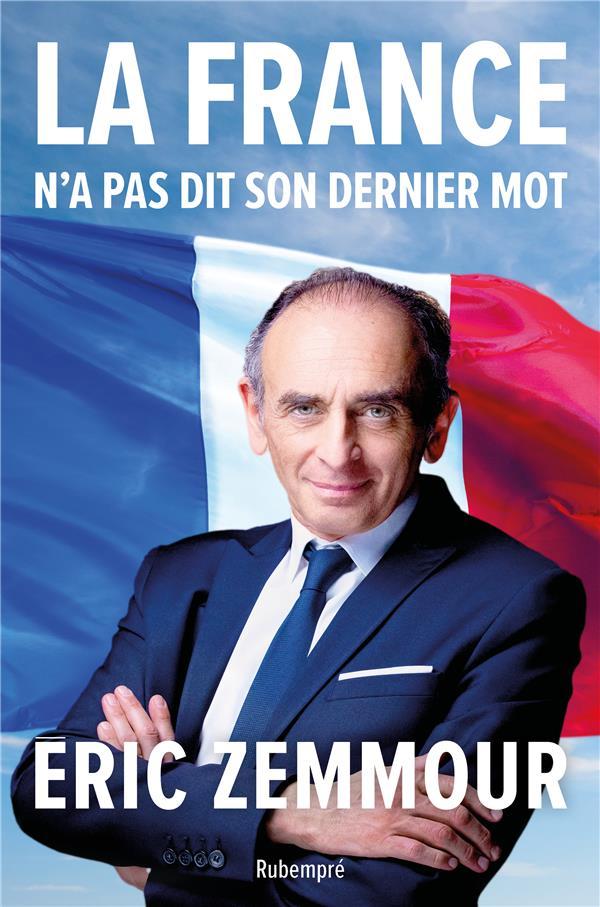 LA FRANCE N'A PAS DIT SON DERNIER MOT ZEMMOUR, ERIC RUBEMPRE