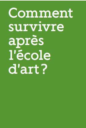 COMMENT SURVIVRE APRES L'ECOLE D'ART ?
