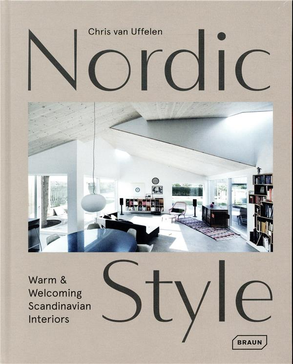 NORDIC STYLE - WARM & WELCOMIN CHRIS VAN UFFELEN BRAUN