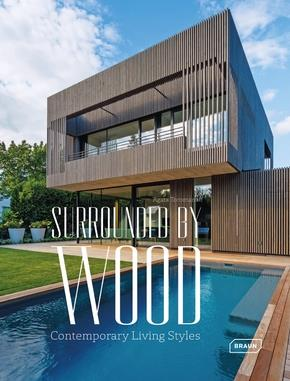 SURROUNDED BY WOOD - CONTEMPORARY LIVING STYLES TOROMANOFF AGATA BRAUN