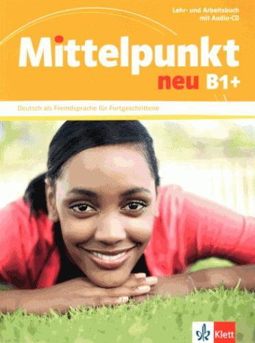 MITTELPUNKT NEU  -  ALLEMAND  -  B1+  -  LIVRE DE L' ELEVE