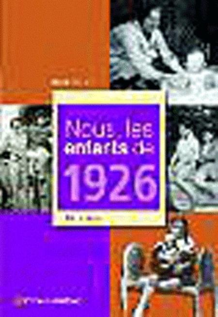 FRAVAL J - NOUS, LES ENFANTS DE 1926