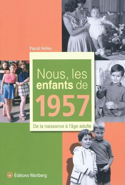 NOUS, LES ENFANTS DE 1957 HELLEU PASCAL WARTBERG