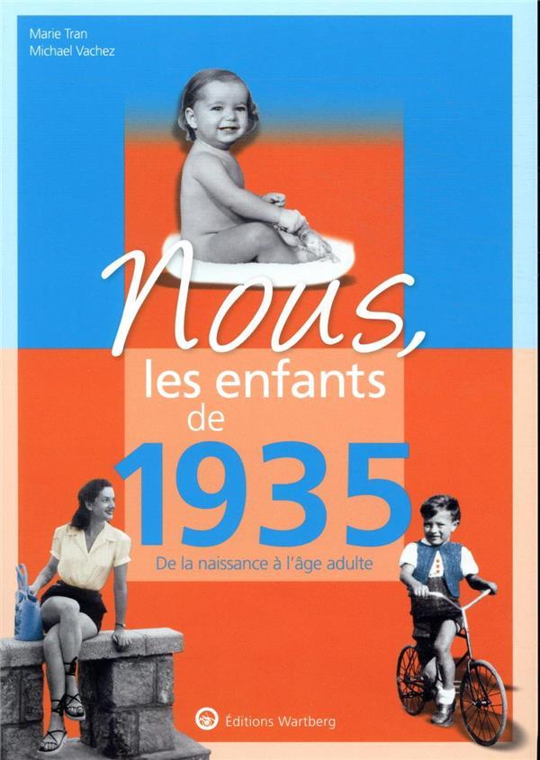 NOUS, LES ENFANTS DE     1935     DE LA NAISSANCE A L'AGE ADULTE
