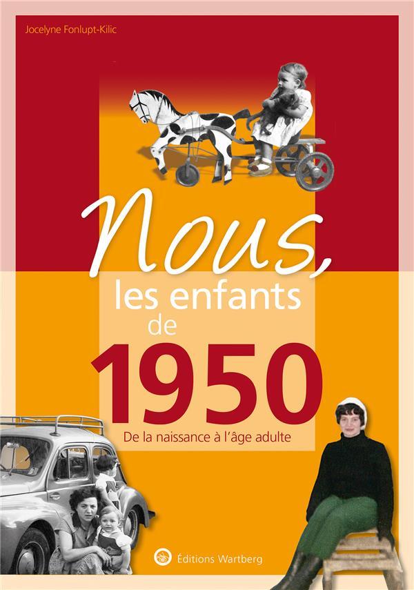NOUS, LES ENFANTS DE  -  1950  -  DE LA NAISSANCE A L'AGE ADULTE FONLUPT JOCELYN NC