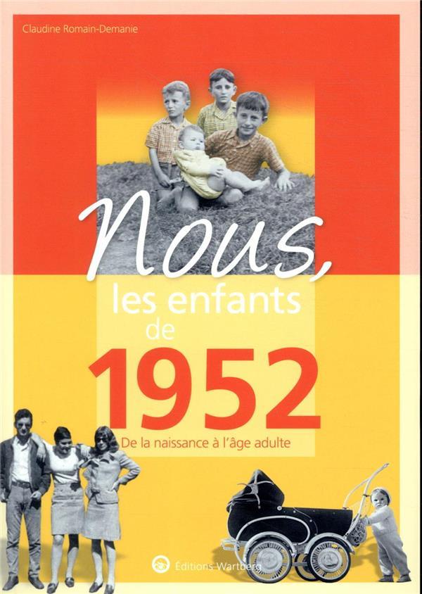 NOUS, LES ENFANTS DE  -  1952  -  DE LA NAISSANCE A L'AGE ADULTE