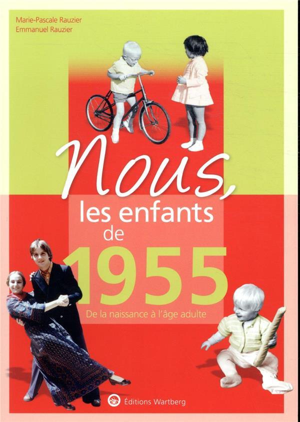 NOUS, LES ENFANTS DE  -  1955  -  DE LA NAISSANCE A L'AGE ADULTE