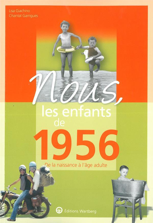 NOUS, LES ENFANTS DE     1956     DE LA NAISSANCE A L'AGE ADULTE