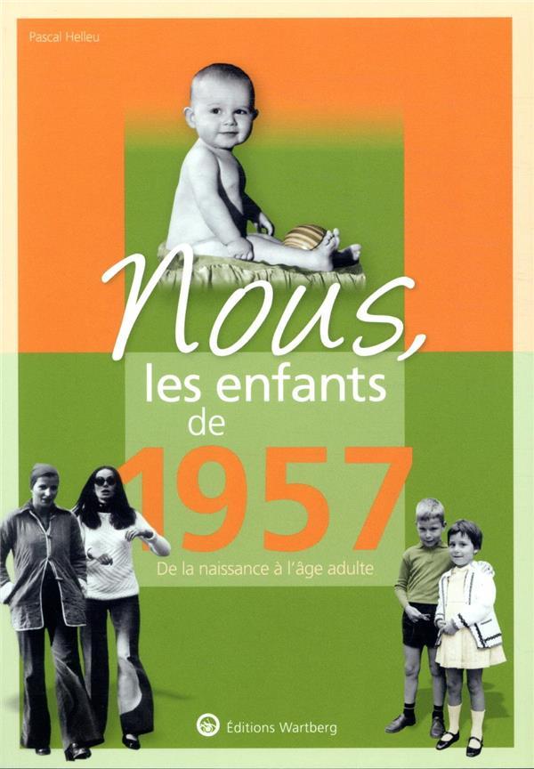 NOUS, LES ENFANTS DE  -  1957  -  DE LA NAISSANCE A L'AGE ADULTE
