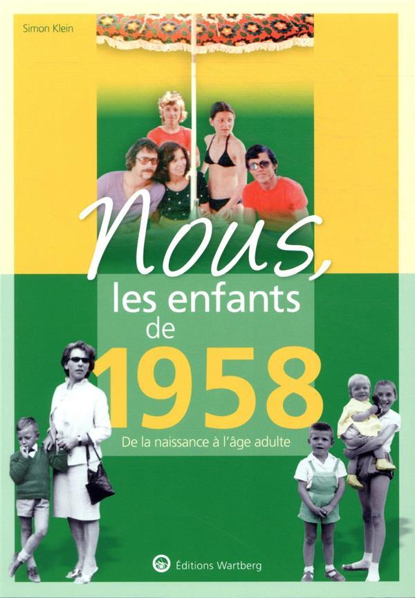 NOUS, LES ENFANTS DE  -  1958  -  DE LA NAISSANCE A L'AGE ADULTE