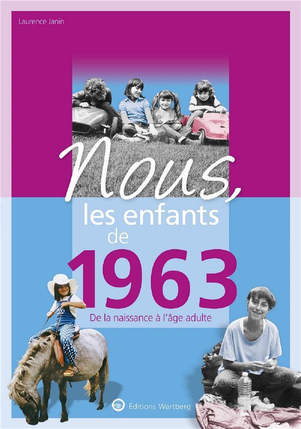 NOUS, LES ENFANTS DE  -  1963  -  DE LA NAISSANCE A L'AGE ADULTE JANIN LAURENCE NC
