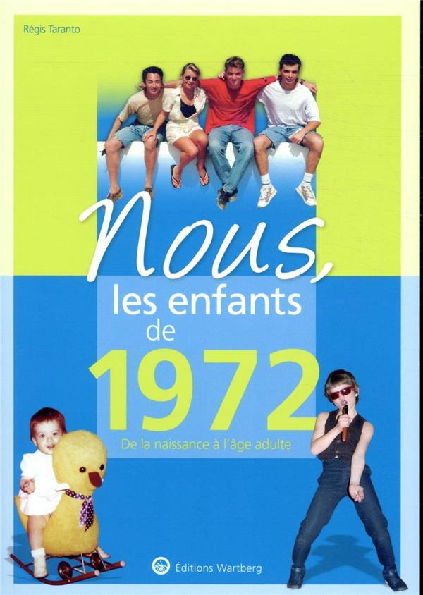 NOUS, LES ENFANTS DE  -  1972  -  DE LA NAISSANCE A L'AGE ADULTE